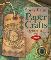 Spray Paint Paper Crafts