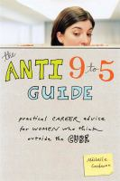 The Anti 9 to 5 Guide