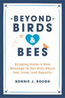 Beyond Birds & Bees