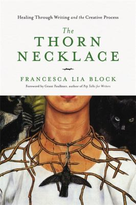 The Thorn Necklace: Healing Through Writing and the Creative Process book jacket
