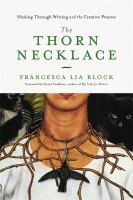 The thorn necklace : healing through writing and the creative process