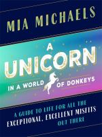 A Unicorn in A World of Donkeys