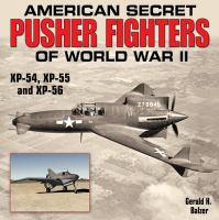 American Secret Pusher Fighters of World War II