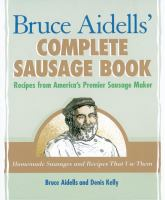 Bruce Aidells's Complete Sausage Book