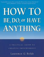 How to Be, Do, or Have Anything