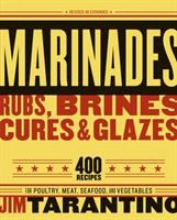 Marinades, Brines, Rubs, Cures, and Glazes