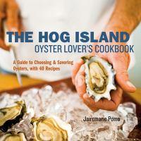 The Hog Island Oyster Lover's Cookbook
