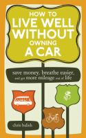 How to Live Well Without Owning A Car