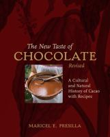 The new taste of chocolate : a cultural and natural history of cacao with recipes