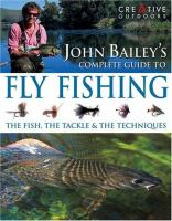 John Bailey's Complete Guide to Fly Fishing