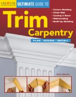 The Ultimate Guide to Trim Carpentry
