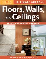 Ultimate Guide to Floors, Walls, and Ceilings