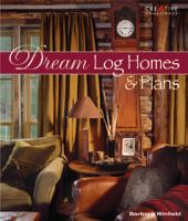 Dream Log Homes & Plans