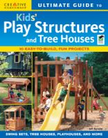 Ultimate Guide to Kids' Play Structures and Tree Houses