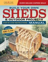 Build your own sheds & outdoor projects manual : step-by-step instructions.