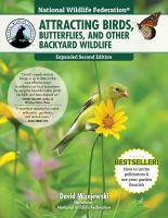 Attracting Birds, Butterflies, and Other Backyard Wildlife