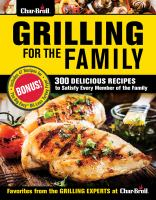 Grilling for the family : 300 delicious recipes to satisfy every member of the family
