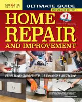 Ultimate Guide To Home Repair And Improvement, 3rd Updated Edition: Proven Money-Saving Projects; 3,400 Photos & Illustrations (Revised)