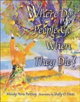 Where Do People Go When They Die?