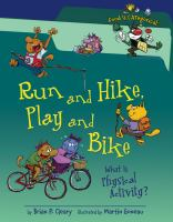 Run and Hike, Play and Bike