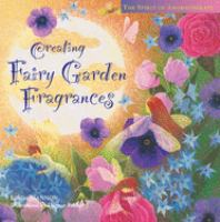 Creating Fairy Garden Fragrances