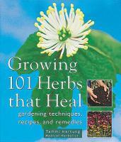 Growing 101 Herbs That Heal