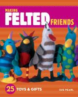 Making Felted Friends