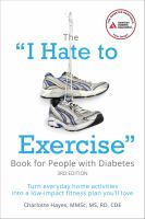 "The ""I Hate to Exercise"" Book for People With Diabetes and Pre-diabetes"