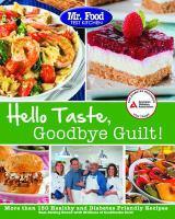 Mr. Food Test Kitchen Hello Taste, Goodbye Guilt!