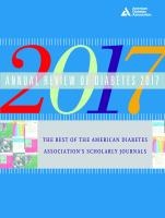 Annual Review Of Diabetes 2017: The Best Of The American Diabetes Association's Scholarly Journals
