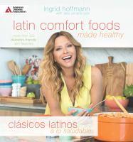 Latin Comfort Foods Made Healthy