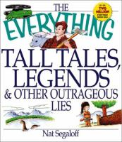 The Everything Tall Tales, Legends, & Outrageous Lies Book
