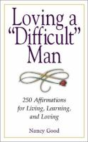 "Loving A ""difficult"" Man"