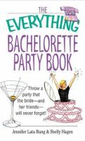 The Everything Bachelorette Party Book