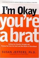 I'm Okay, You're A Brat