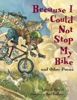 Because I Could Not Stop My Bike, and Other Poems