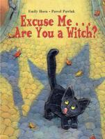 Excuse Me-- Are You A Witch?