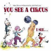 You See A Circus, I See
