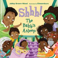Shhh! The baby%27s asleep1 volume (unpaged) : color illustrations ; 27 cm