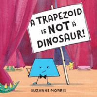 Trapezoid Is Not a Dinosaur!.
