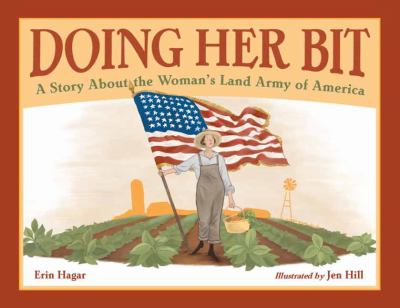 Doing Her Bit: A Story About the Woman's Land Army of America book jacket