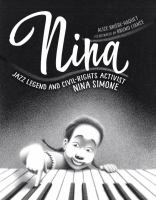 Nina : Jazz Legend and Civil-rights Activist Nina Simone