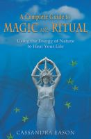 A Complete Guide to Magic and Ritual