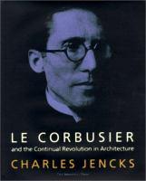 Le Corbusier and the Continual Revolution in Architecture