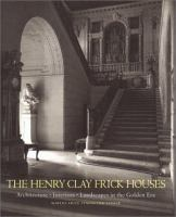 The Henry Clay Frick Houses