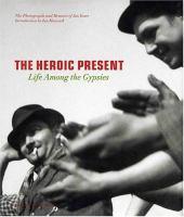 The Heroic Present