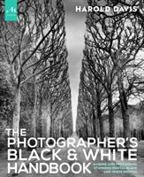 The Photographer's Black & White Handbook