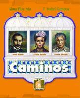 Caminos de Jose Marti, Frida Kahlo, Cesar Chavez