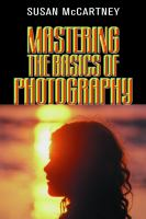 Mastering the Basics of Photography