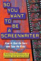 So You Want to Be A Screenwriter